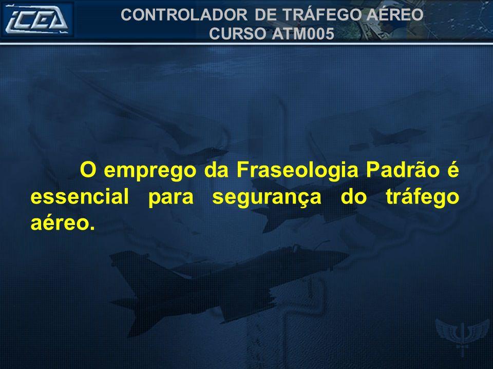 O emprego da Fraseologia Padrão é essencial para segurança do tráfego aéreo.