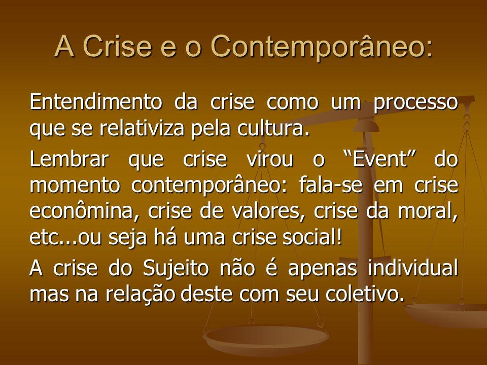 A Crise e o Contemporâneo: