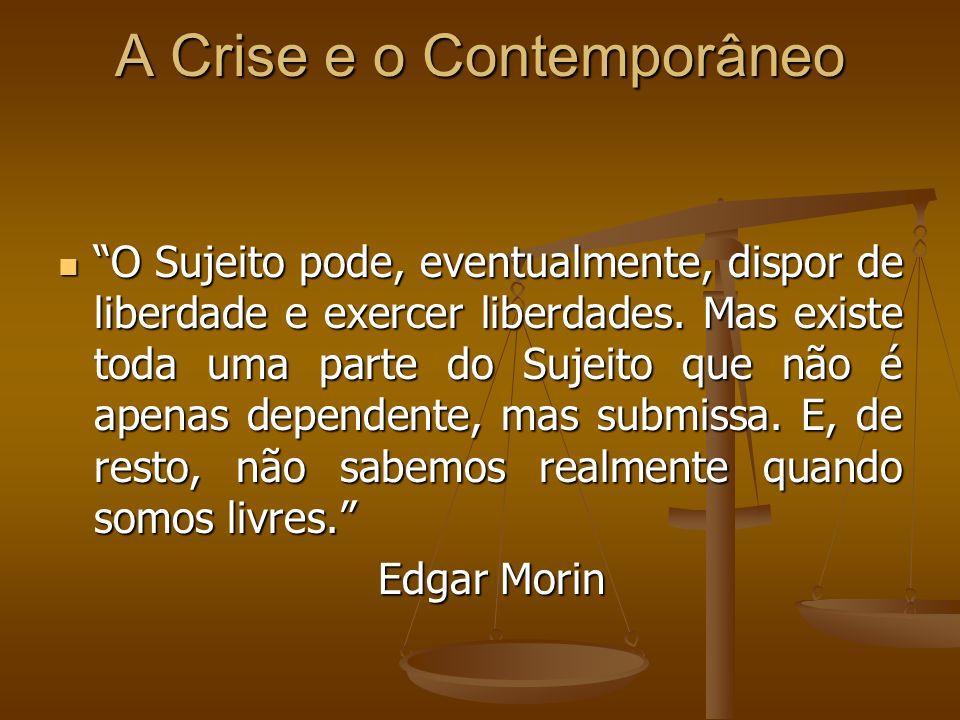 A Crise e o Contemporâneo