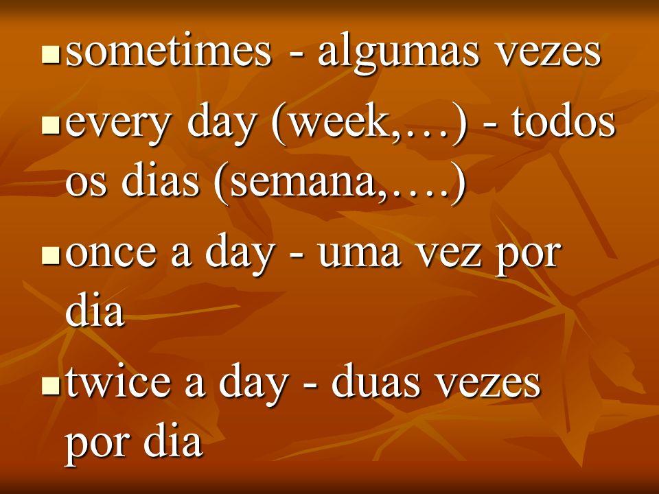 sometimes - algumas vezes