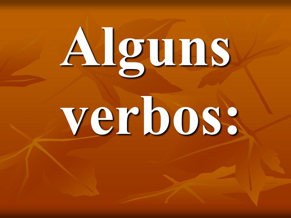 Alguns verbos: