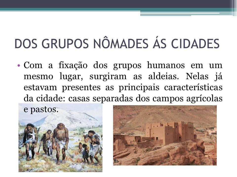 DOS GRUPOS NÔMADES ÁS CIDADES