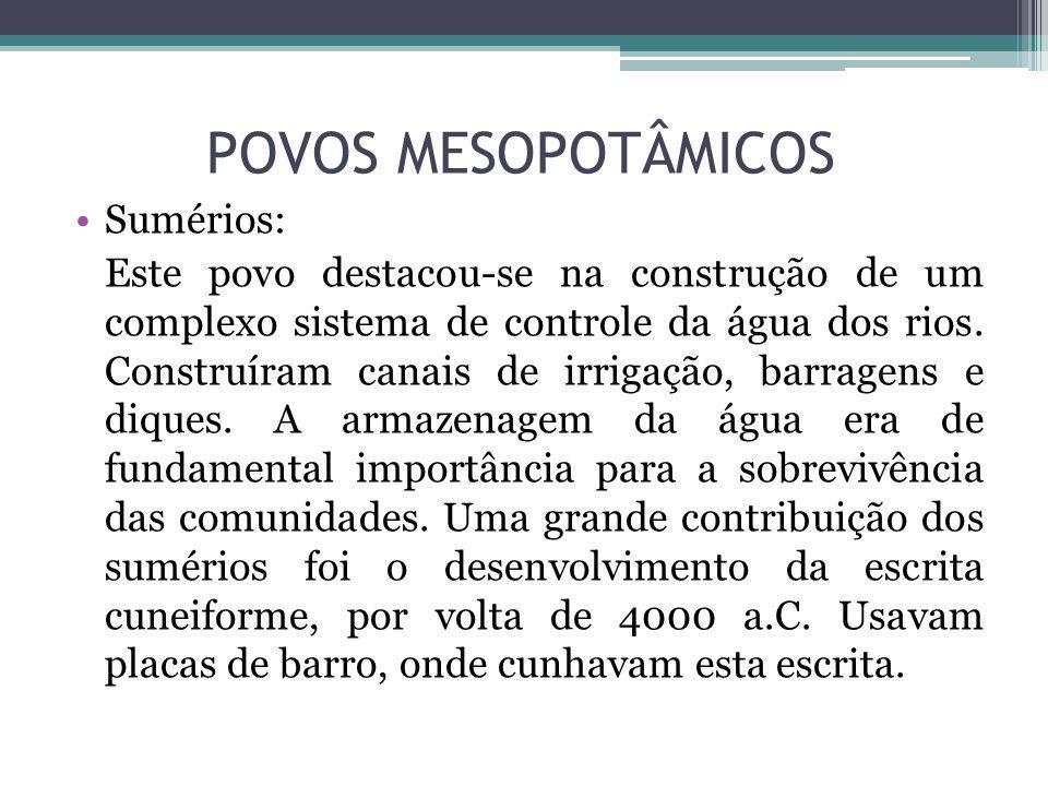 POVOS MESOPOTÂMICOS Sumérios: