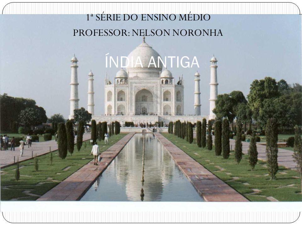 1ª SÉRIE DO ENSINO MÉDIO PROFESSOR: NELSON NORONHA