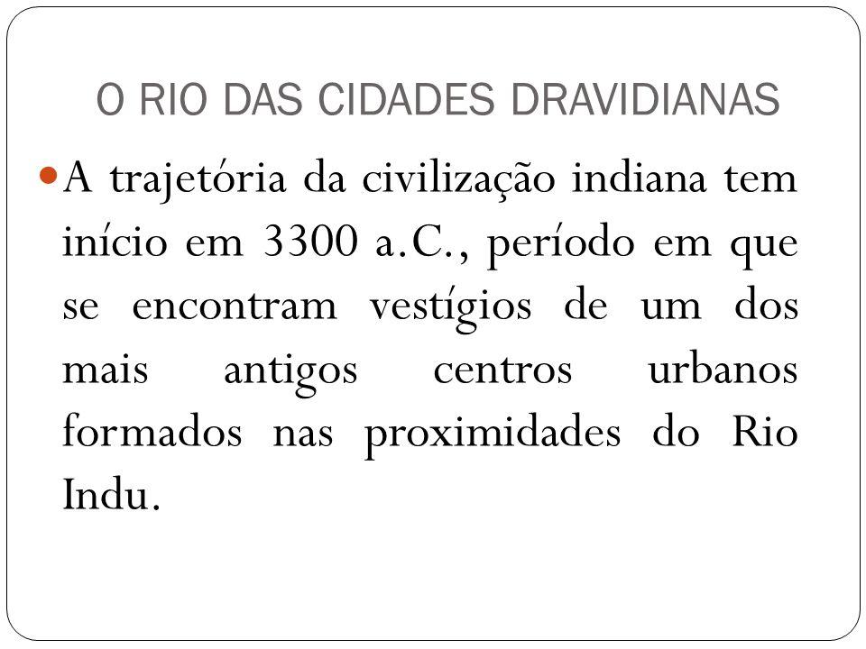 O RIO DAS CIDADES DRAVIDIANAS