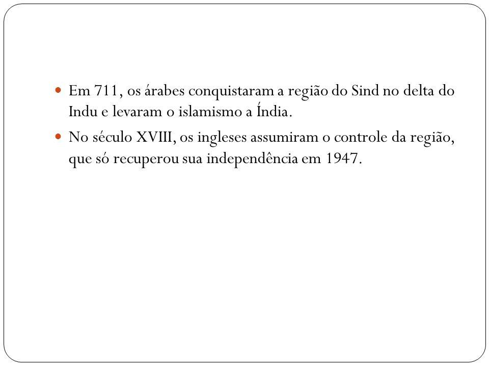 Em 711, os árabes conquistaram a região do Sind no delta do Indu e levaram o islamismo a Índia.
