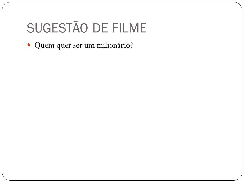 SUGESTÃO DE FILME Quem quer ser um milionário