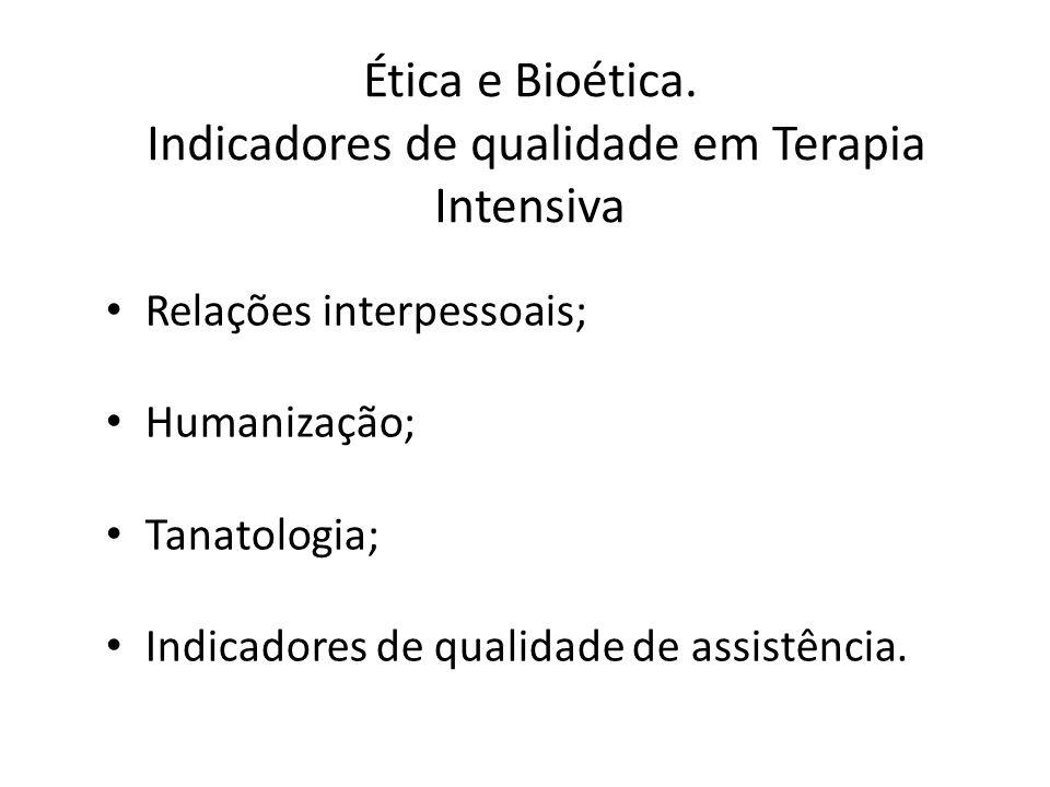 Ética e Bioética. Indicadores de qualidade em Terapia Intensiva