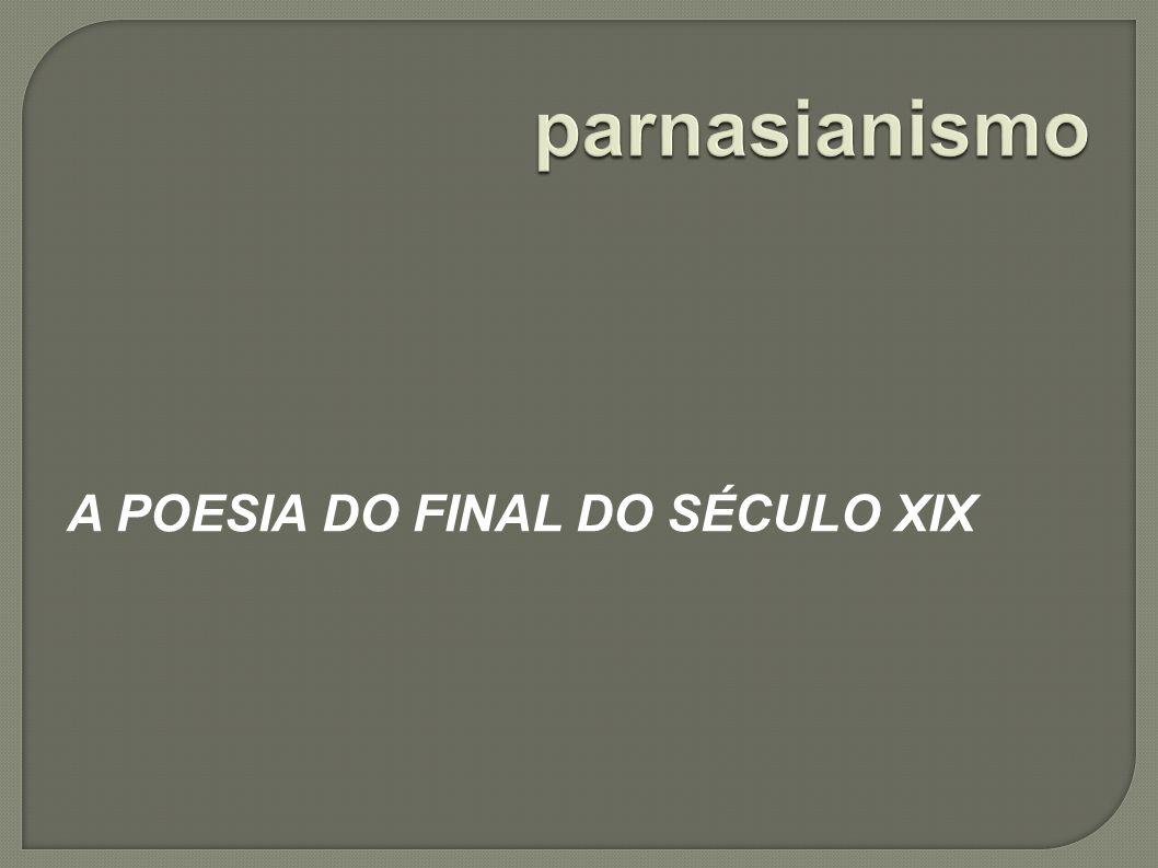 A POESIA DO FINAL DO SÉCULO XIX