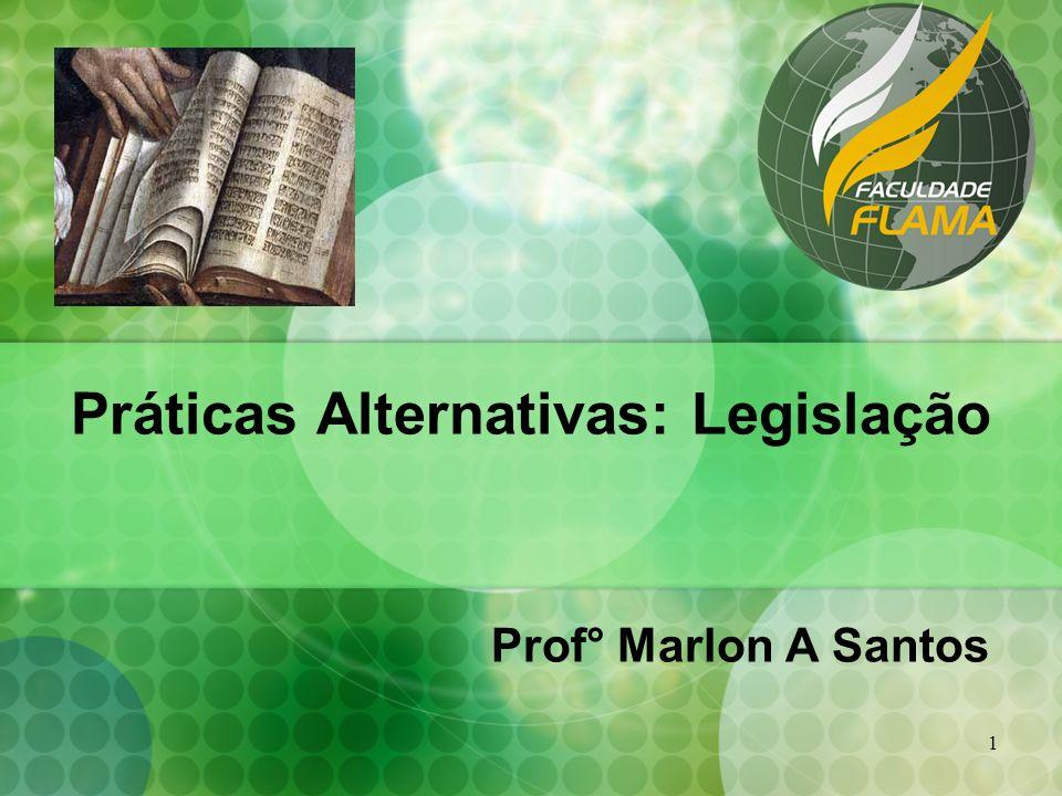 Práticas Alternativas: Legislação