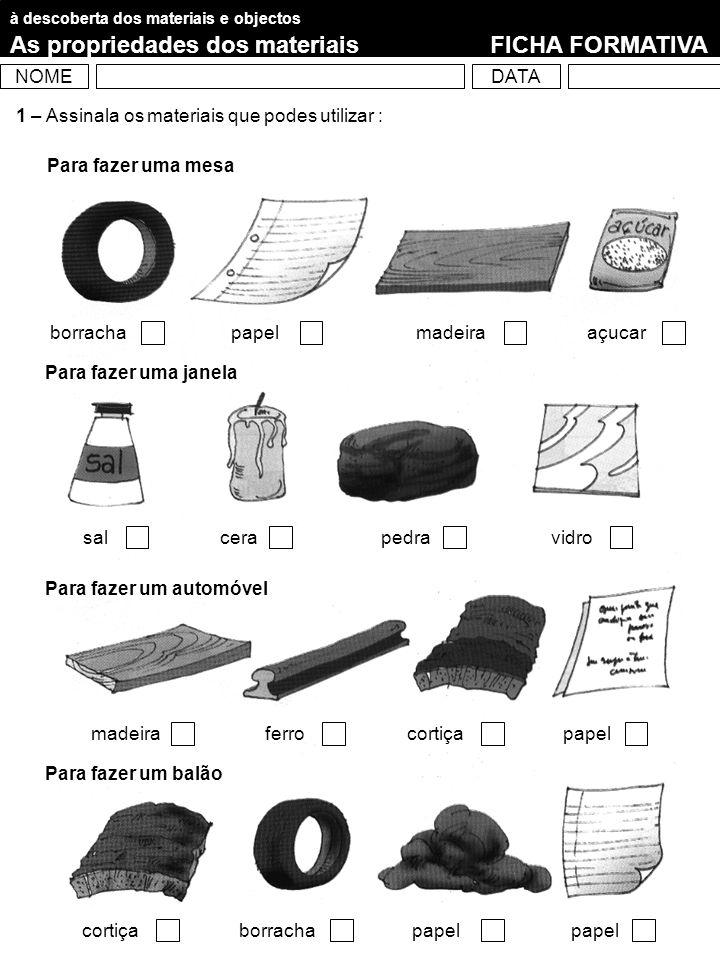 As propriedades dos materiais FICHA FORMATIVA