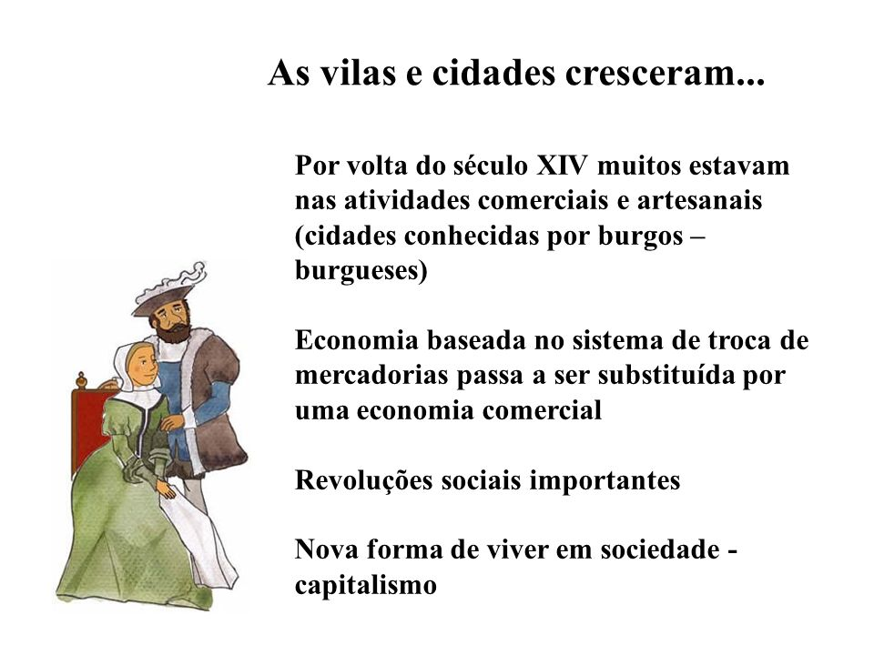 As vilas e cidades cresceram...