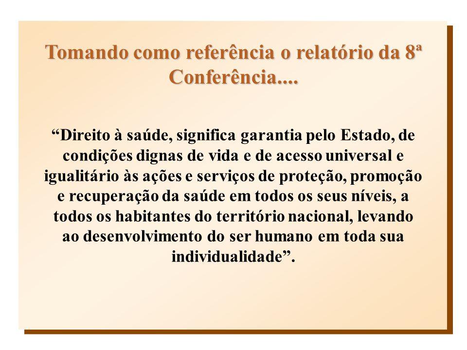 Tomando como referência o relatório da 8ª Conferência....
