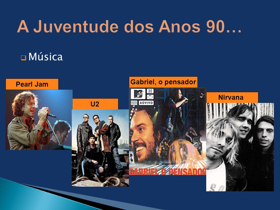 A Juventude dos Anos 90… Música Gabriel, o pensador Pearl Jam Nirvana