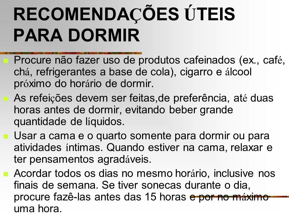 RECOMENDAÇÕES ÚTEIS PARA DORMIR
