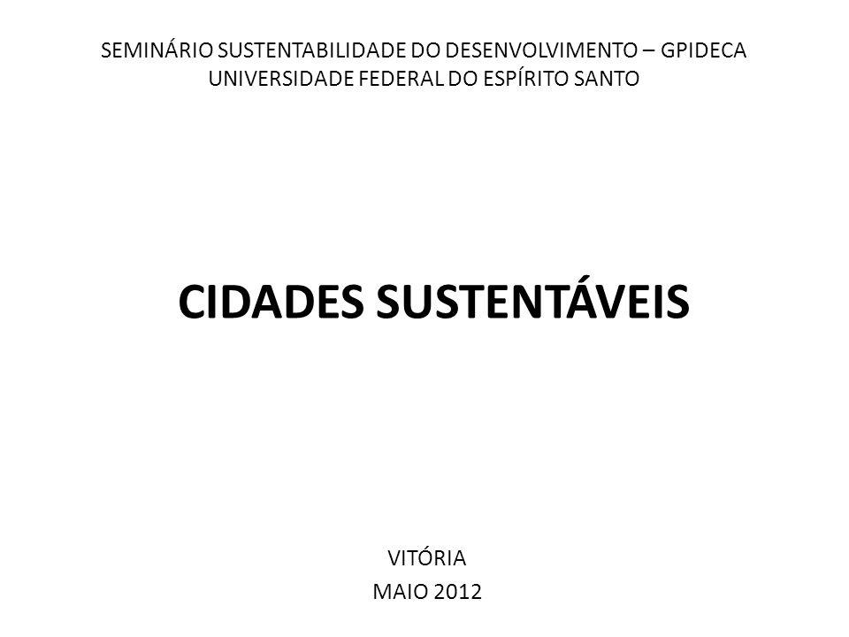 SEMINÁRIO SUSTENTABILIDADE DO DESENVOLVIMENTO – GPIDECA UNIVERSIDADE FEDERAL DO ESPÍRITO SANTO