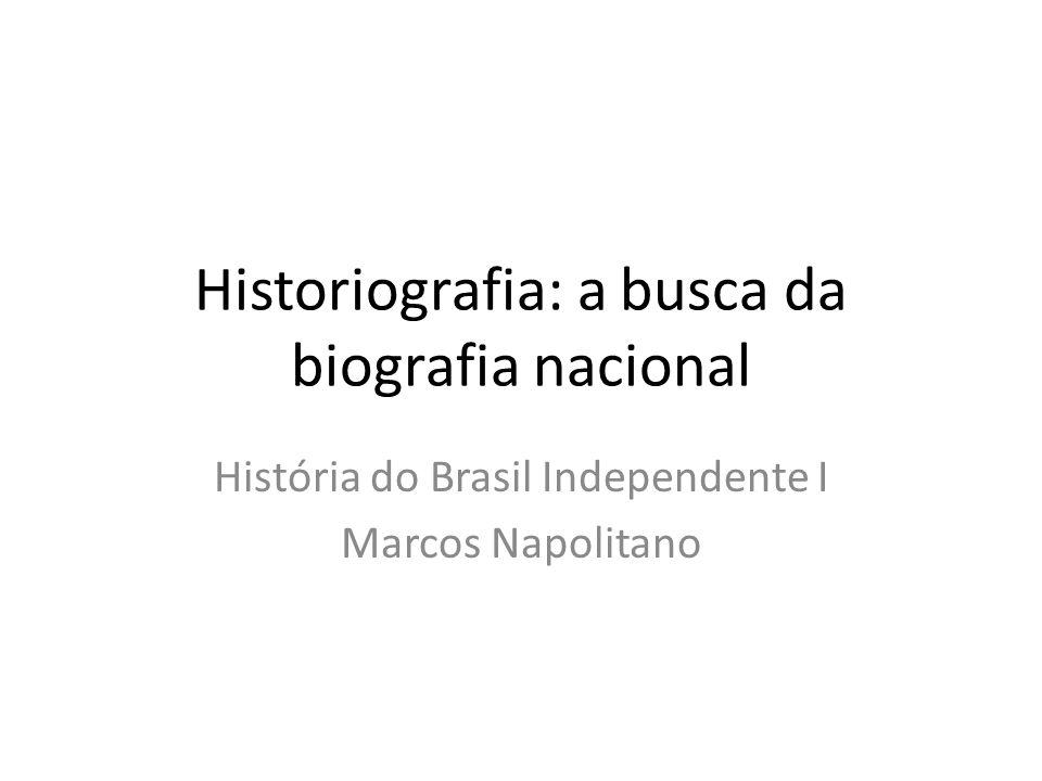 Historiografia: a busca da biografia nacional