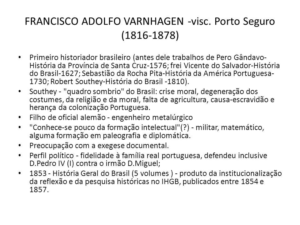 FRANCISCO ADOLFO VARNHAGEN -visc. Porto Seguro (1816-1878)
