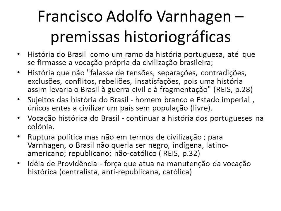 Francisco Adolfo Varnhagen – premissas historiográficas