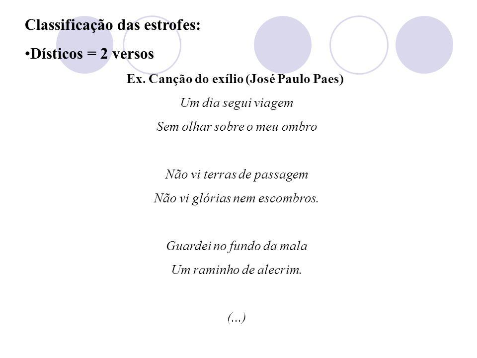 Classificação das estrofes: Dísticos = 2 versos