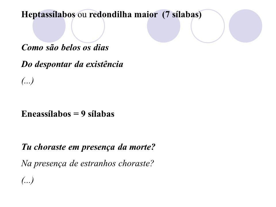 Heptassílabos ou redondilha maior (7 sílabas)