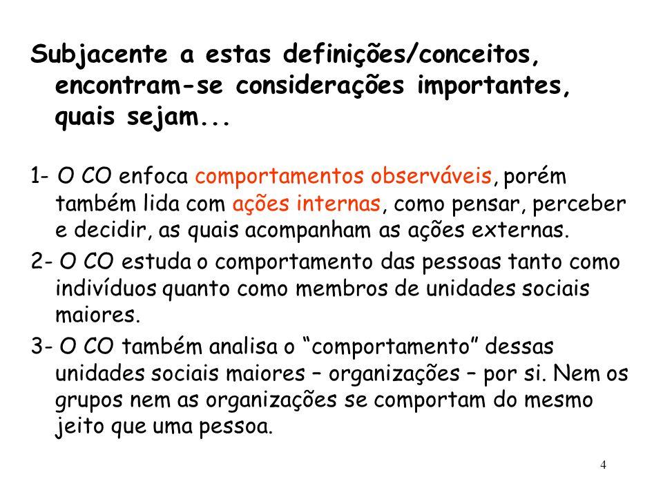 Subjacente a estas definições/conceitos, encontram-se considerações importantes, quais sejam...