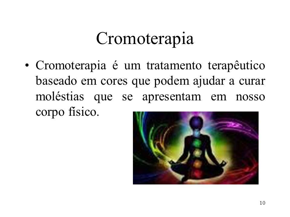 Cromoterapia Cromoterapia é um tratamento terapêutico baseado em cores que podem ajudar a curar moléstias que se apresentam em nosso corpo físico.