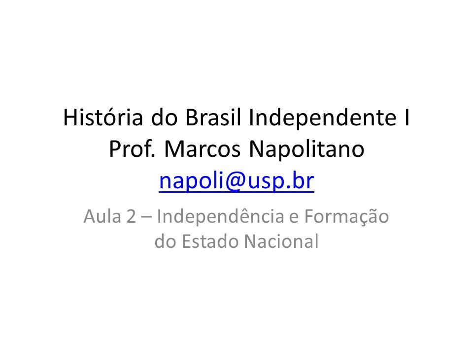 Aula 2 – Independência e Formação do Estado Nacional