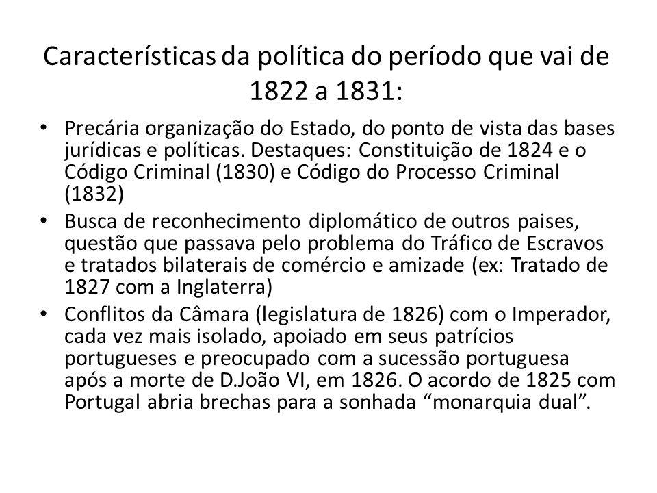 Características da política do período que vai de 1822 a 1831: