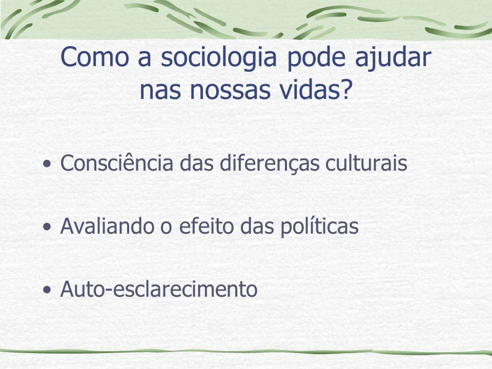 Como a sociologia pode ajudar nas nossas vidas
