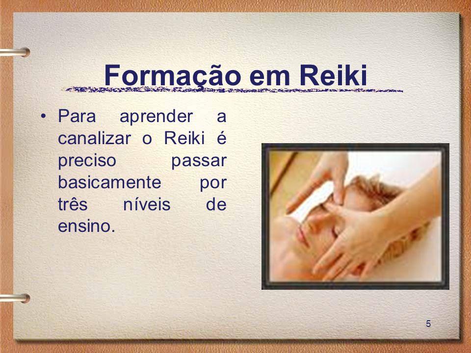 Formação em ReikiPara aprender a canalizar o Reiki é preciso passar basicamente por três níveis de ensino.