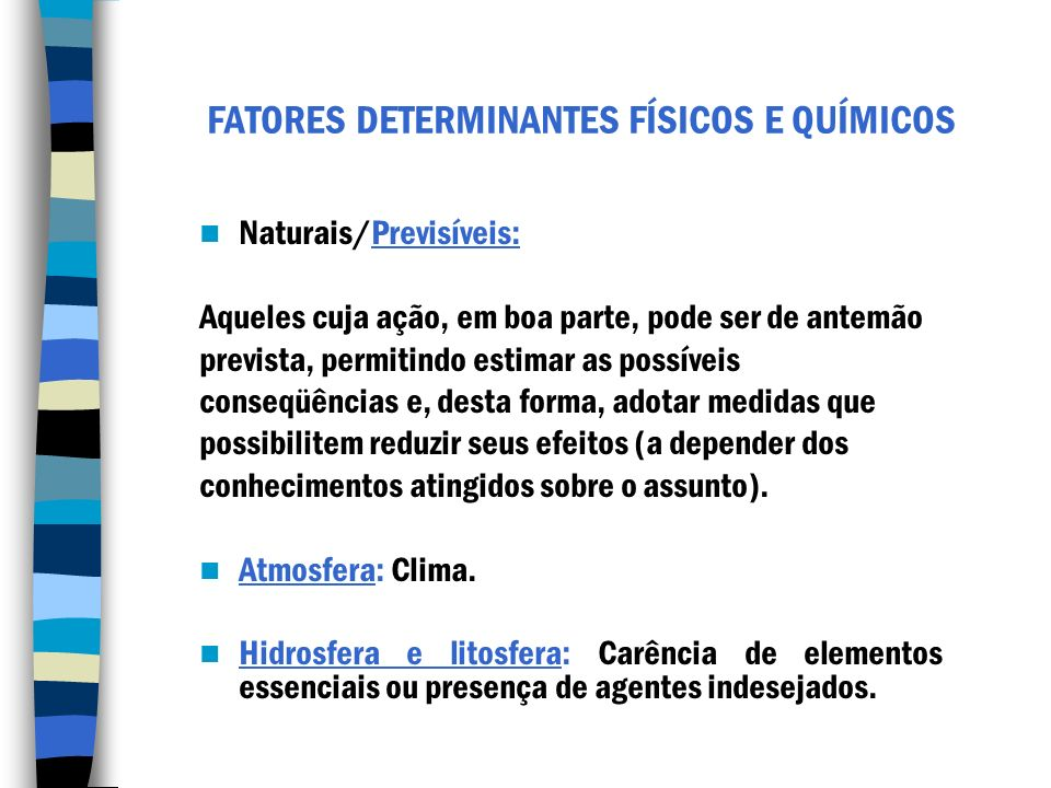 FATORES DETERMINANTES FÍSICOS E QUÍMICOS