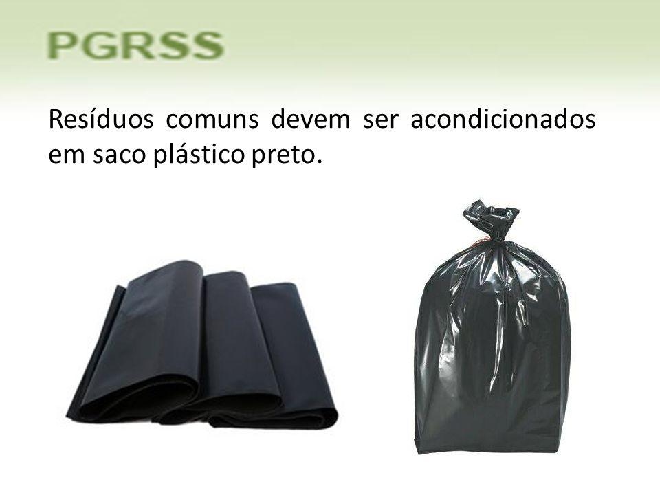 Resíduos comuns devem ser acondicionados em saco plástico preto.