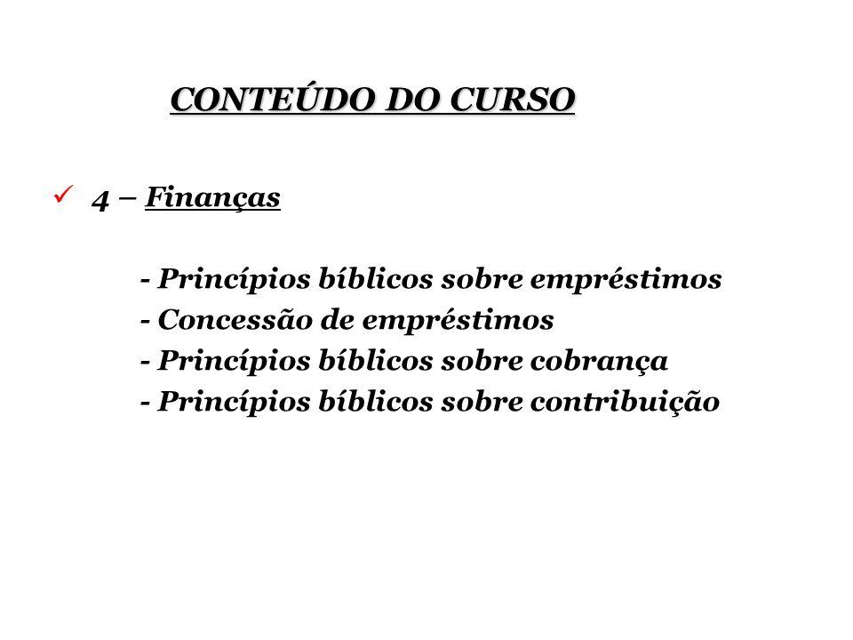 CONTEÚDO DO CURSO 4 – Finanças - Princípios bíblicos sobre empréstimos
