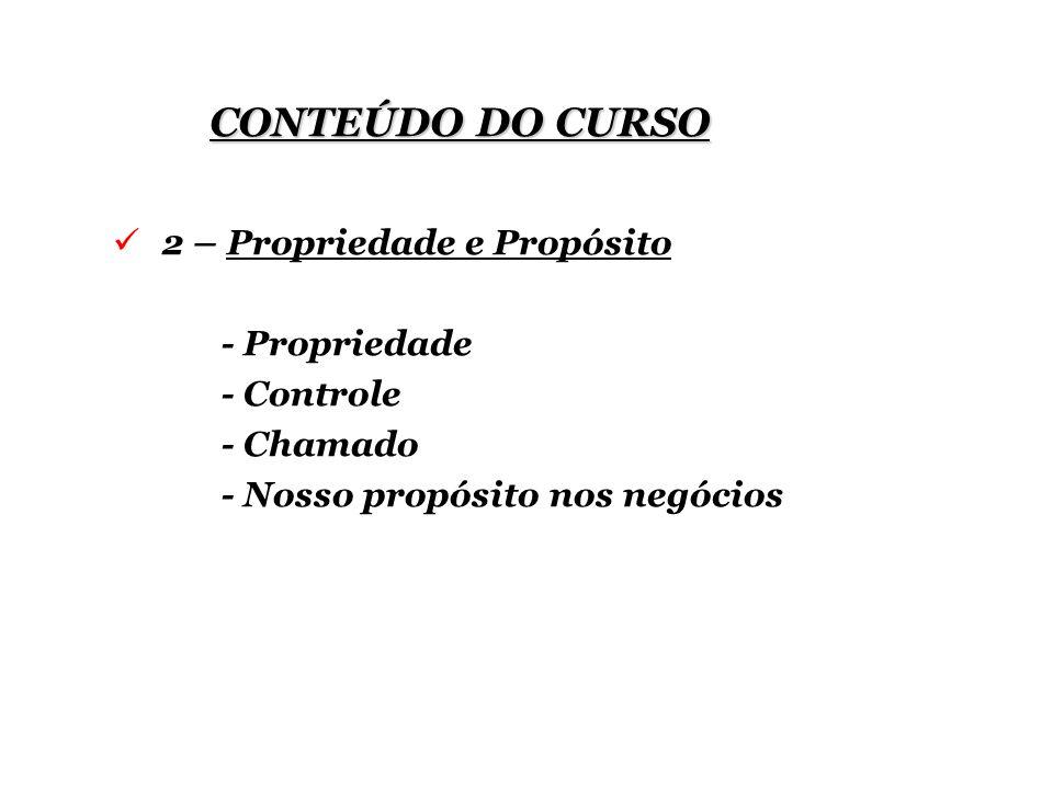 CONTEÚDO DO CURSO 2 – Propriedade e Propósito - Propriedade - Controle