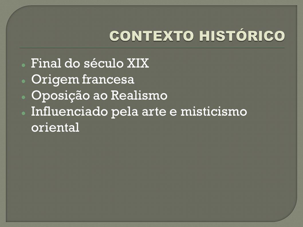 CONTEXTO HISTÓRICO Final do século XIX Origem francesa