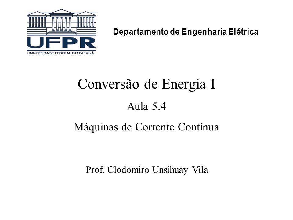 Conversão de Energia I Aula 5.4 Máquinas de Corrente Contínua