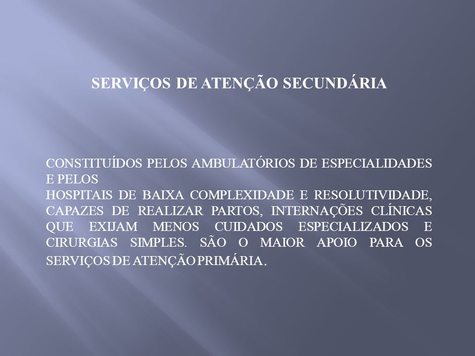 SERVIÇOS DE ATENÇÃO SECUNDÁRIA