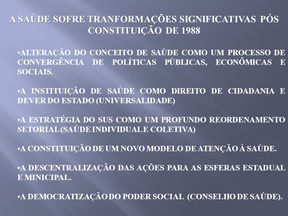 A SAÚDE SOFRE TRANFORMAÇÕES SIGNIFICATIVAS PÓS CONSTITUIÇÃO DE 1988
