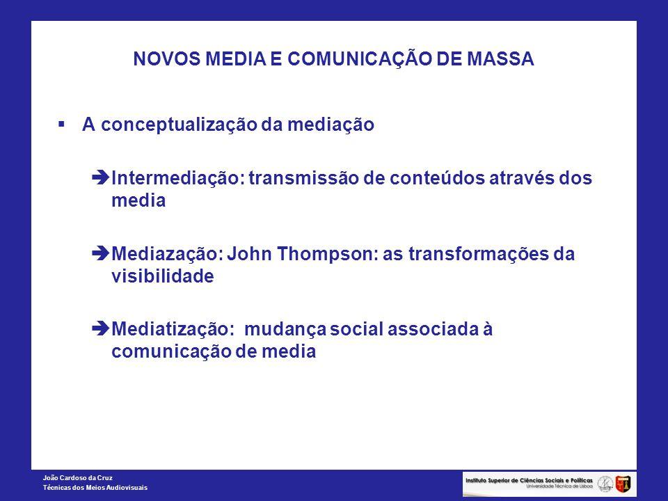 NOVOS MEDIA E COMUNICAÇÃO DE MASSA