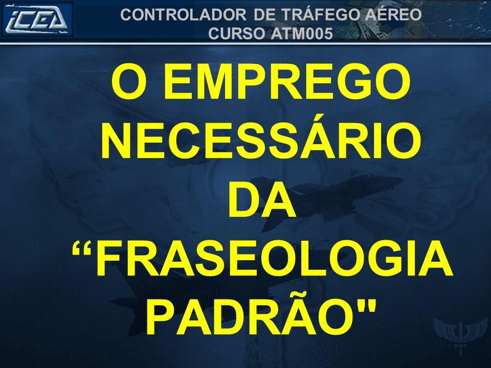 O EMPREGO NECESSÁRIO DA FRASEOLOGIA PADRÃO