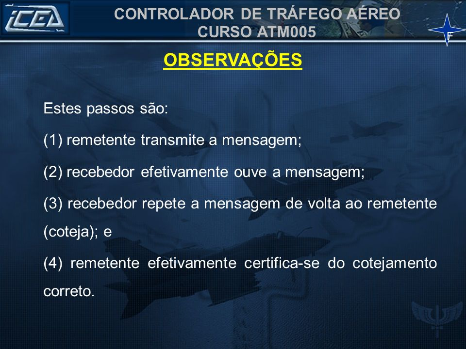 OBSERVAÇÕES Estes passos são: (1) remetente transmite a mensagem;