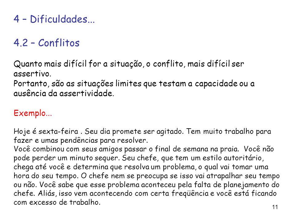 4 – Dificuldades... 4.2 – Conflitos