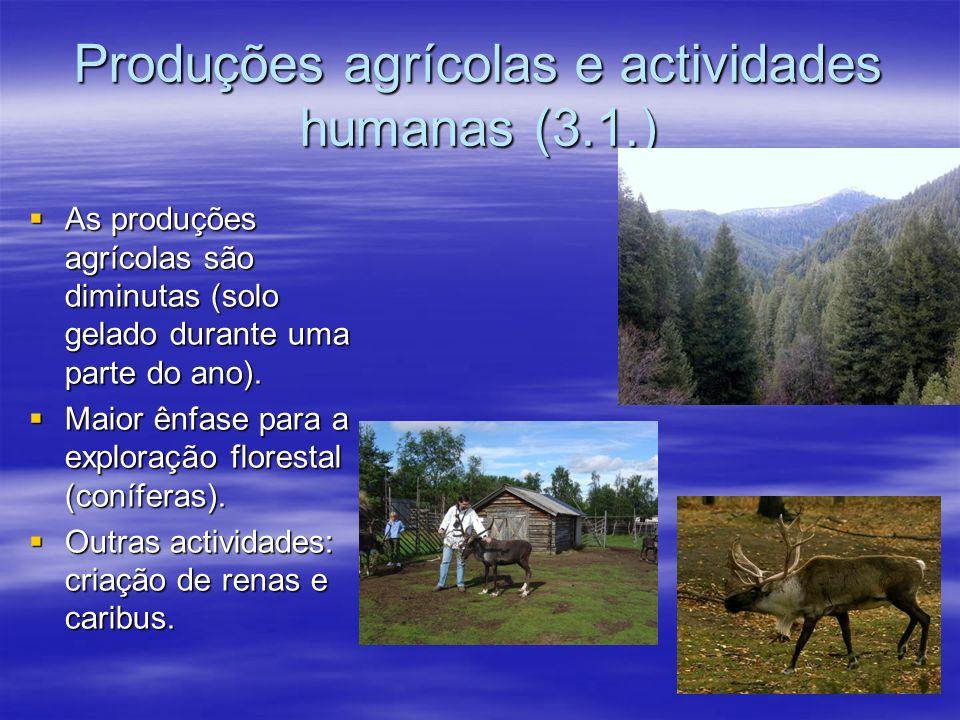 Produções agrícolas e actividades humanas (3.1.)