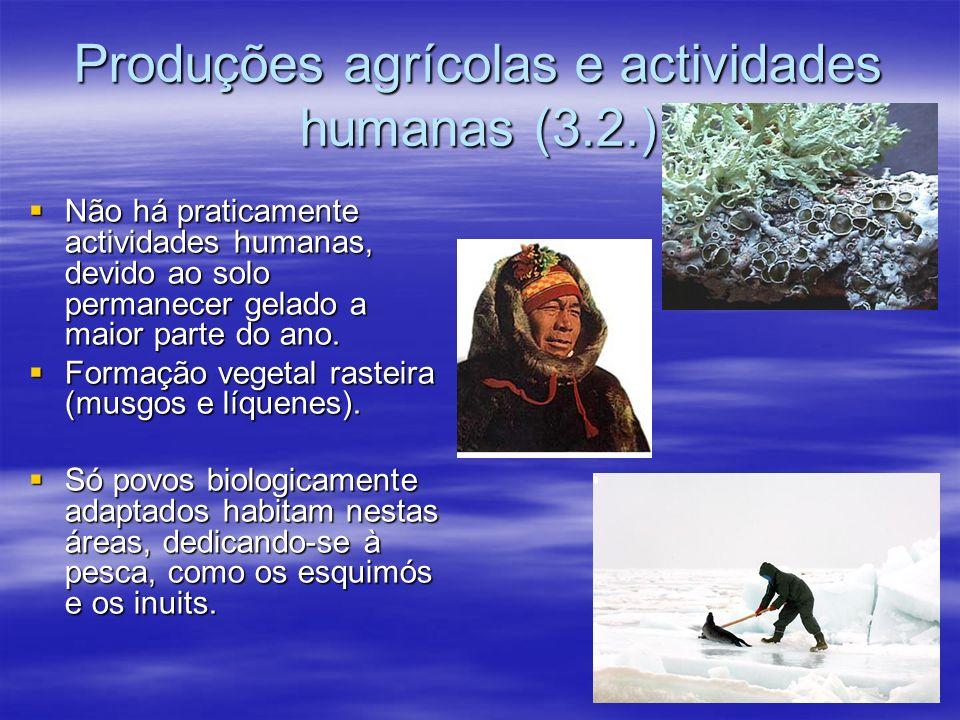 Produções agrícolas e actividades humanas (3.2.)