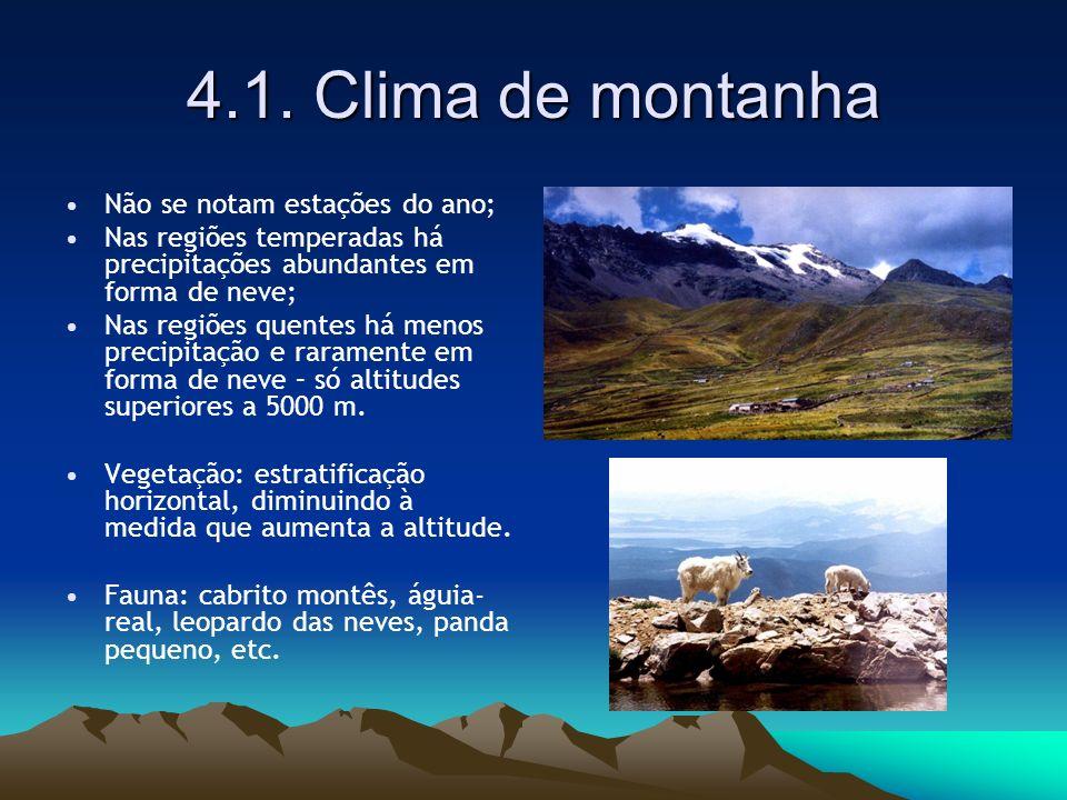 4.1. Clima de montanha Não se notam estações do ano;