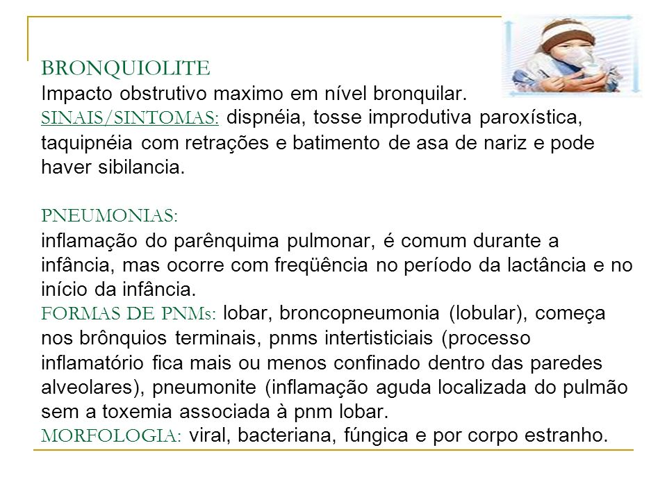 BRONQUIOLITE Impacto obstrutivo maximo em nível bronquilar