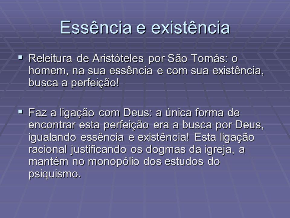 Essência e existência Releitura de Aristóteles por São Tomás: o homem, na sua essência e com sua existência, busca a perfeição!