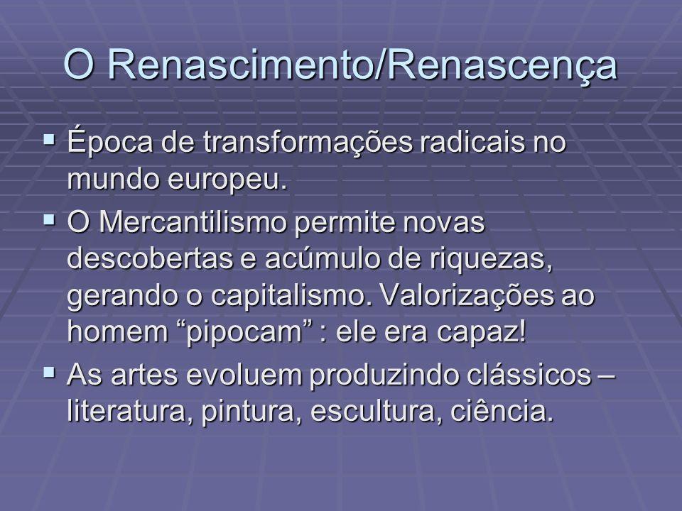 O Renascimento/Renascença