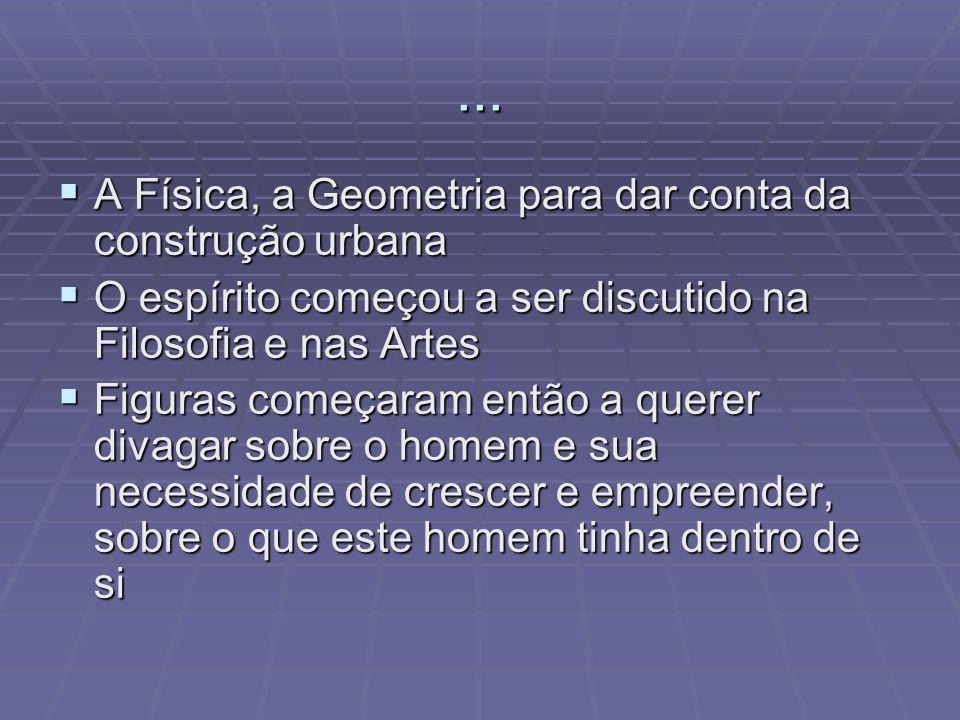 ... A Física, a Geometria para dar conta da construção urbana
